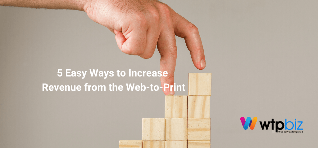 5-Easy-Ways-to-Increase-Revenue-from-the-Web-to-Print