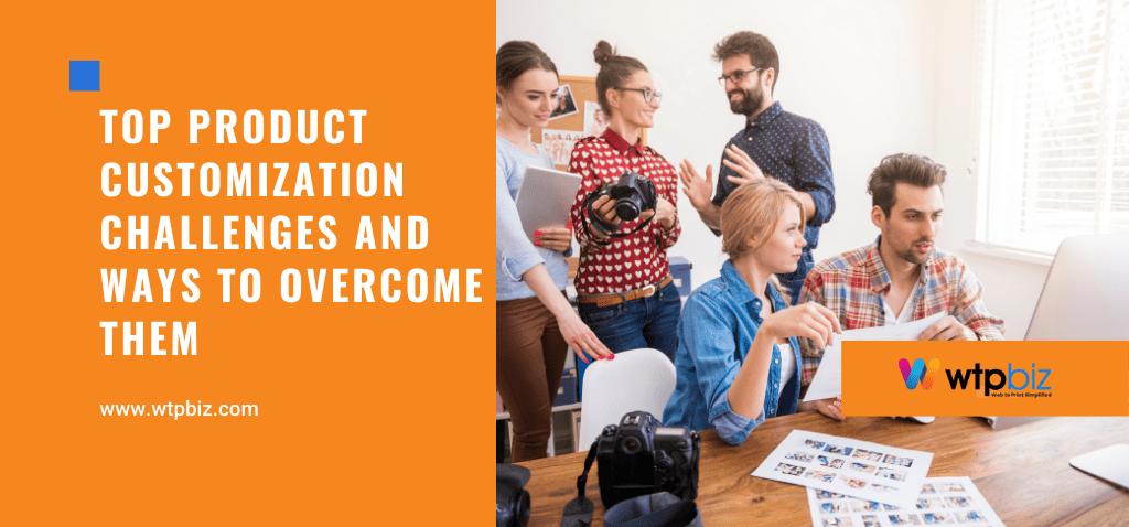 Top product customization challenges and ways to overcome them