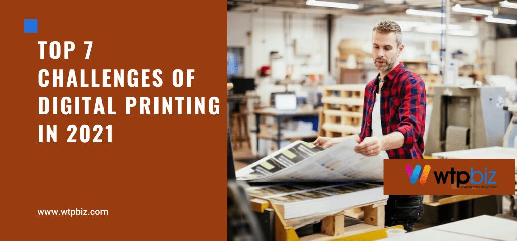 Top 7 challenges of digital printing in 2021