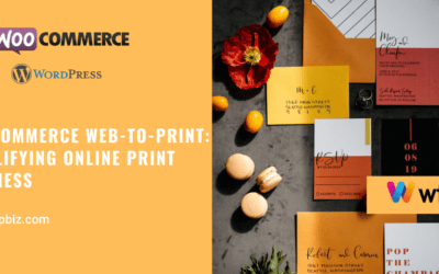 WooCommerce Web-to-print- Simplifying Online Print Business
