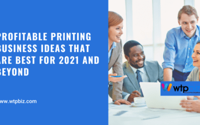 Profitable Printing Business Ideas that are best for 2021 and beyond