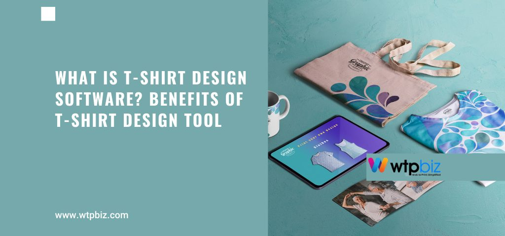 What is T-shirt Design Software? Benefits of T-shirt Design Tool