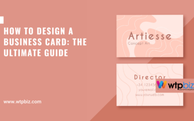 How to design a business card the ultimate guide- WTPBiz