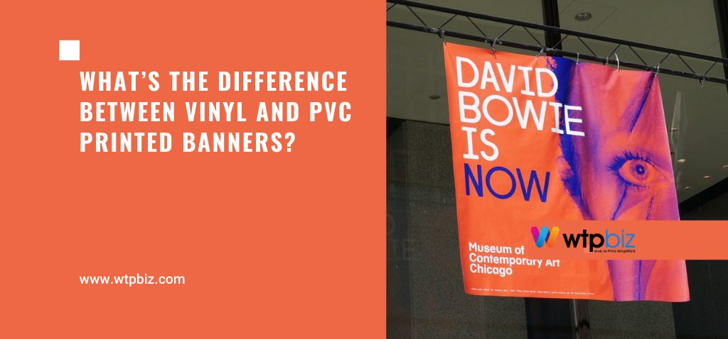 What's the difference between vinyl and PVC printed banners- WTPBiz