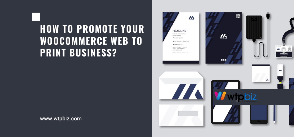 How to Promote Your WooCommerce Web to Print Business