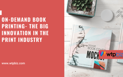 On-demand book Printing- The big innovation in the print industry- wtpbiz