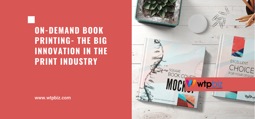 On-demand Book Printing- The big innovation in the print industry