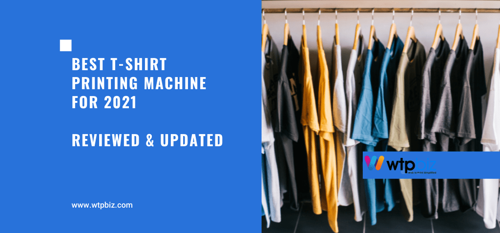 Best T-Shirt Printing Machine for 2021-Reviewed & Updated