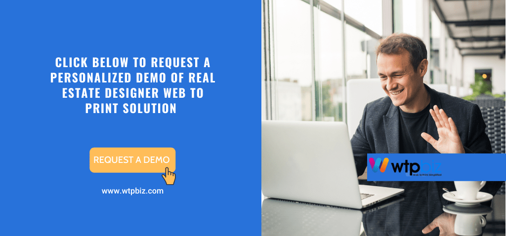 Click Below to Request a personalized demo of REAL ESTATE DESIGNER web to print solution